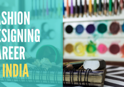Beginner's Guide To A Fashion Designing Career In India